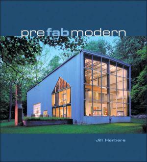 Prefab Modern book written by Jill Herbers