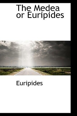 The Medea or Euripides book written by Euripides