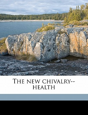 The New Chivalry--Health book written by Southern Sociological Congress ([4th]