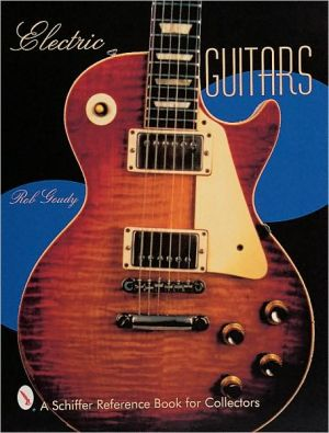 Electric Guitars book written by Rob Goudy