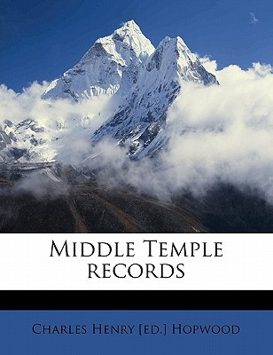 Middle Temple Records book written by Hopwood, Charles Henry