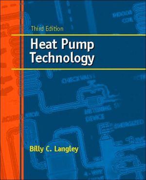 Heat Pump Technology book written by Billy C. Langley
