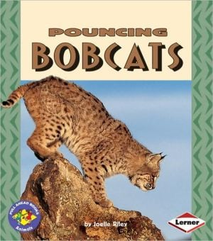 Pouncing Bobcats book written by Joelle Riley