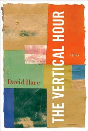 The Vertical Hour book written by David Hare