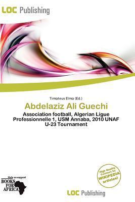Abdelaziz Ali Guechi written by Timoteus Elmo