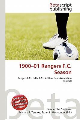 1900-01 Rangers F.C. Season written by Lambert M. Surhone