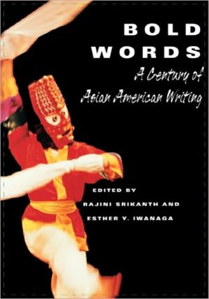 Bold Words: A Century of Asian American Writing book written by Rajini Srikanth