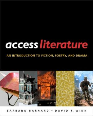 Access Literature: An Introduction to Fiction, Poetry and Drama book written by Barbara Barnard