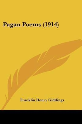 Pagan Poems (1914) written by Giddings, Franklin Henry