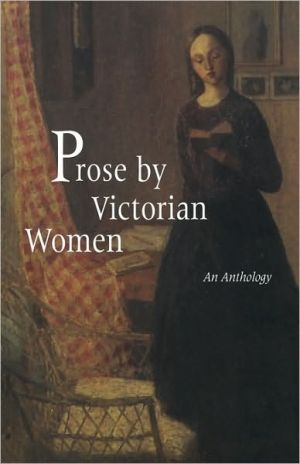 Prose by Victorian Women: An Anthology written by Andrea Broomfield
