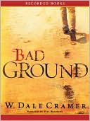 Bad Ground book written by W. Dale Cramer