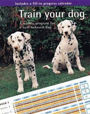 Train Your Dog: A Weekly Program for a Well-Behaved Dog book written by Jacqui O'Brien