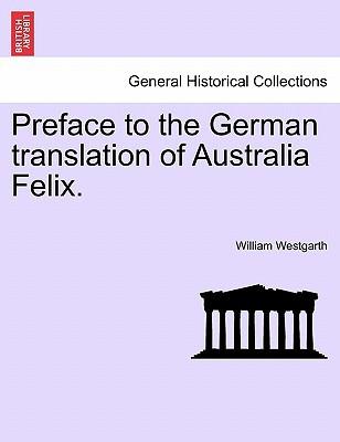 Preface to the German Translation of Australia Felix. book written by William Westgarth , Westgarth, William