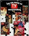 Big Book of TV Guide Crosswords, #1: Test Your TV IQ With More Than 250 Great Puzzles from TV Guide!, Vol. 1 book written by Tv Guide Editors