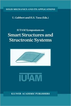 IUTAM Symposium on Smart Structures and Structronic Systems book written by Ulrich Gabbert