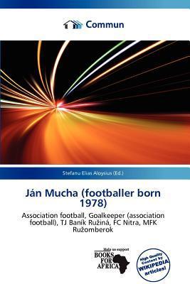 J N Mucha (Footballer Born 1978) written by Stefanu Elias Aloysius