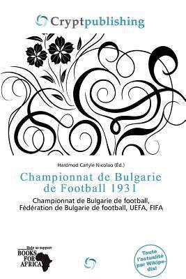 Championnat de Bulgarie de Football 1931 written by Hardmod Carlyle Nicolao