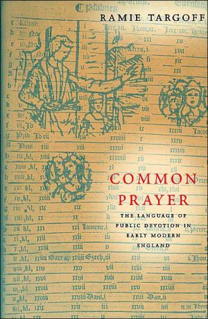 Common Prayer: The Language of Public Devotion in Early Modern England book written by Ramie Targoff