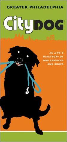 City Dog: Greater Philadelphia book written by City Dog Pub