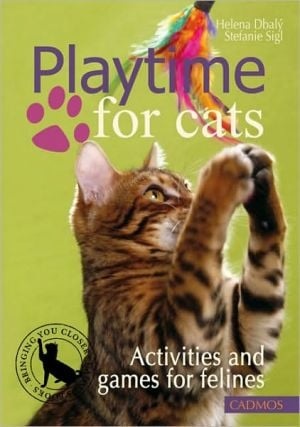 Playtime for Cats: Activities and Games for Felines book written by Helena Dbaly