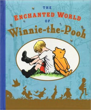 Enchanted World of Winnie the Pooh book written by A. Milne