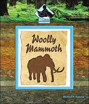 Woolly Mammoth book written by Michael P. Goecke