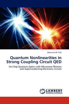 Quantum Nonlinearities in Strong Coupling Circuit Qed written by Johannes M. Fink
