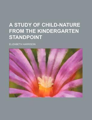 A Study of Child-Nature book written by Harrison, Elizabeth
