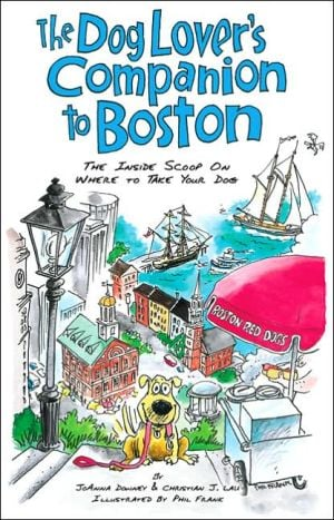 The Dog Lover's Companion to Boston: The Inside Scoop on Where to Take Your Dog book written by JoAnna Downey