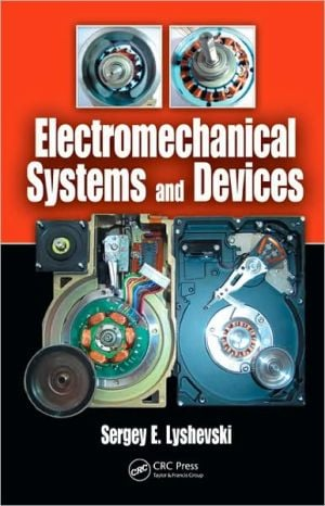 Electromechanical Systems and Devices book written by Sergey E. Lyshevski