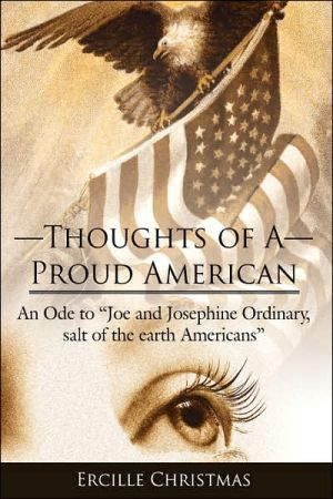 Thoughts Of A Proud American: An Ode To Joe And Josephine Ordinary, Salt Of The Earth Americans book written by Ercille Christmas