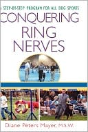 Conquering Ring Nerves Dog Spo book written by Meyers