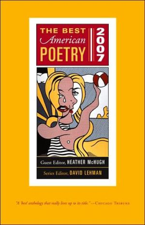 The Best American Poetry 2007 book written by Heather McHugh