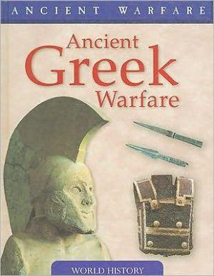 Ancient Greek Warfare book written by Rob S. Rice