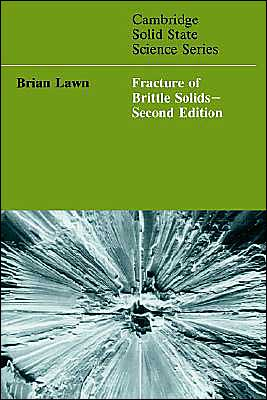Fracture of Brittle Solids book written by Brian Lawn