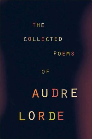 The Collected Poems of Audre Lorde book written by Audre Lorde