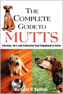 Complete Guide to Mutts book written by Margaret H. Bonham