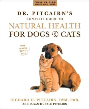 Dr. Pitcairn's Complete Guide to Natural Health for Dogs and Cats book written by Richard H. Pitcairn