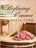 Refining Emma book written by Delia Parr
