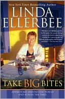 Take Big Bites: Adventures Around the World and Across the Table book written by Linda Ellerbee