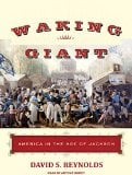 Waking Giant: America in the Age of Jackson book written by David S. Reynolds
