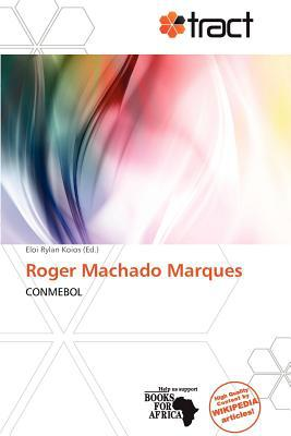 Roger Machado Marques written by Eloi Rylan Koios