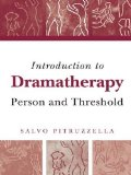 Introduction to Dramatherapy: Person and Threshold book written by Sal Pitruzzella