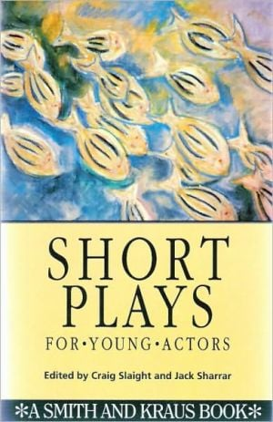 Short Plays for Young Actors book written by Craig Slaight