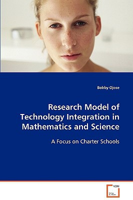 Research Model Of Technology Integration In Mathematics And Science written by Bobby Ojose
