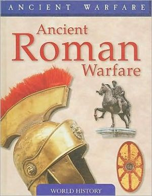 Ancient Roman Warfare book written by Rob S. Rice