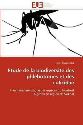Etude de La Biodiversit Des Phl Botomes Et Des Culicidae written by Fouzi Boulkenafet