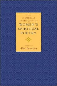 The Shambhala Anthology of Women's Spiritual Poetry book written by Aliki Barnstone