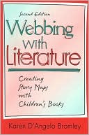 Webbing with Literature: Creating Story Maps with Children's Books book written by Karen D'Angelo Bromley
