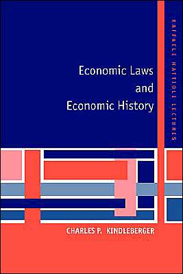 Economic Laws and Economic History book written by Charles P. Kindleberber